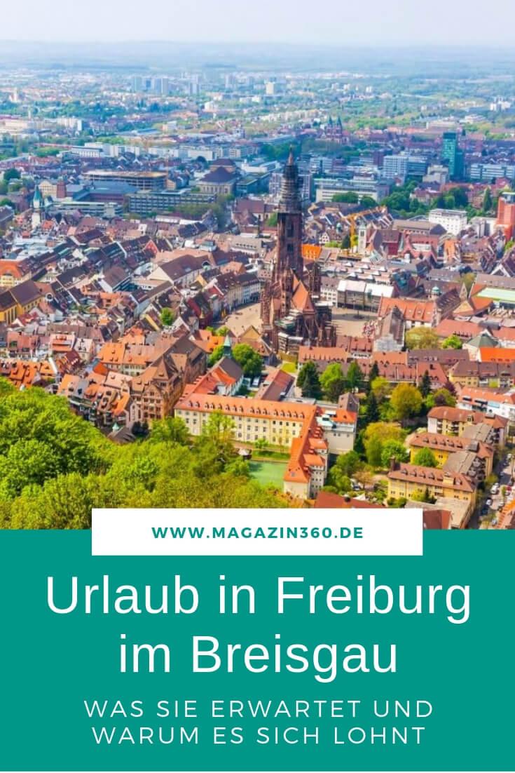 Urlaub in Freiburg im Breisgau - Was Sie erwartet und warum es sich lohnt